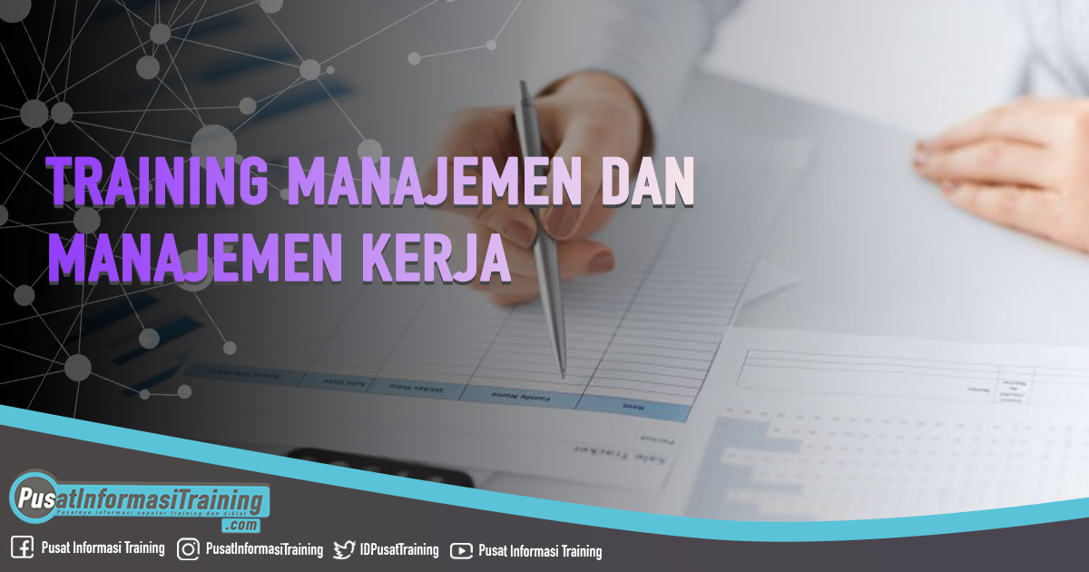 Training Manajemen dan Manajemen Kerja Fitur Informasi Training Jadwal Jogja Jakarta Bandung Bali Surabaya