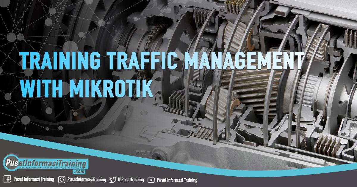 Training Traffic Management with Mikrotik Fitur Informasi Training Jadwal Jogja Jakarta Bandung Bali Surabaya