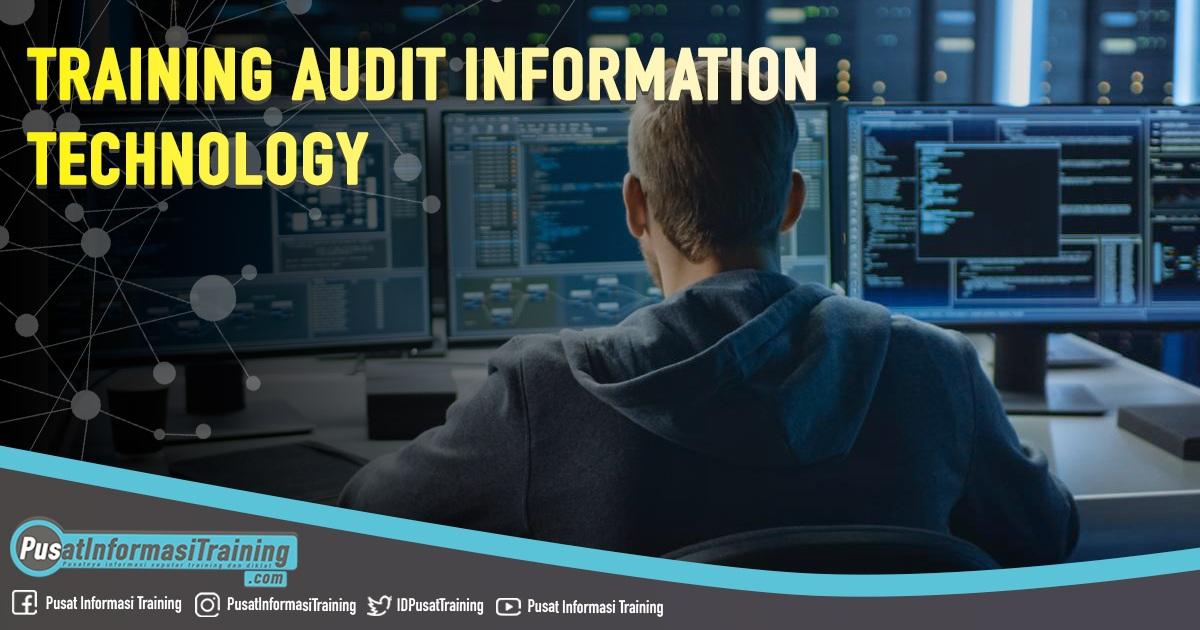 Training Audit Information Technology Fitur Informasi Training Jadwal Pelatihan Jogja Jakarta Bandung Bali Surabaya