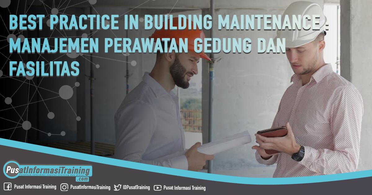 Best Practice in Building Maintenance Manajemen Perawatan Gedung dan Fasilitas Fitur Informasi Training Jadwal Pelatihan Jogja Jakarta Bandung Bali Surabaya  - Training Best Practice in Building Maintenance