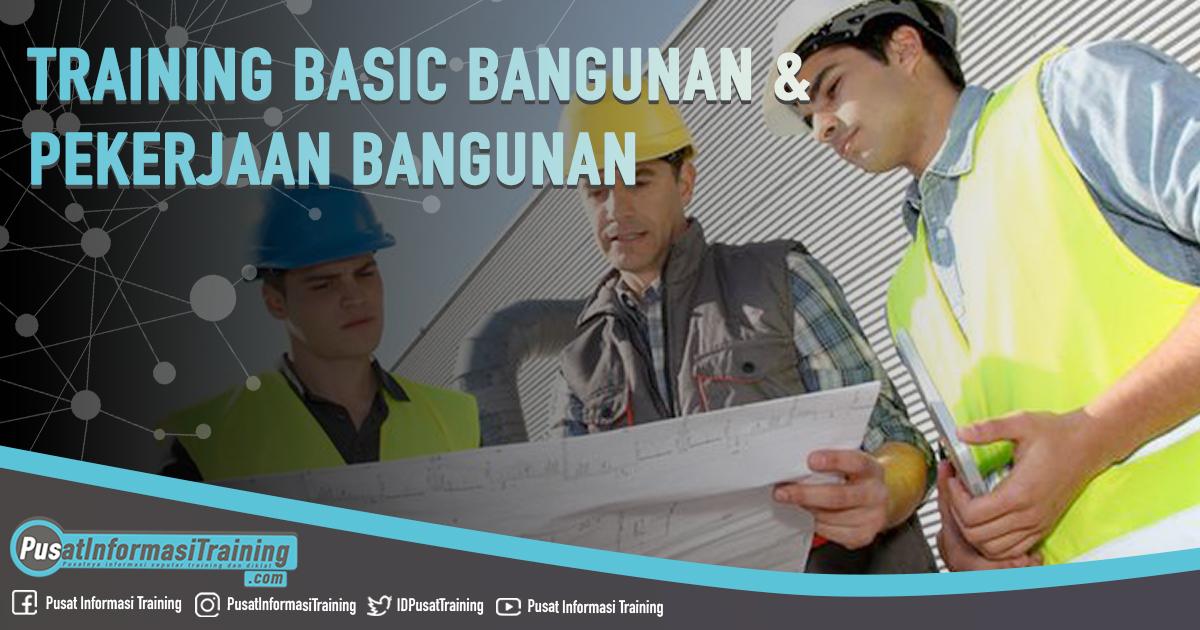 Training Basic Bangunan dan Pekerjaan Bangunan Fitur Informasi Training Jadwal Pelatihan Jogja Jakarta Bandung Bali Surabaya