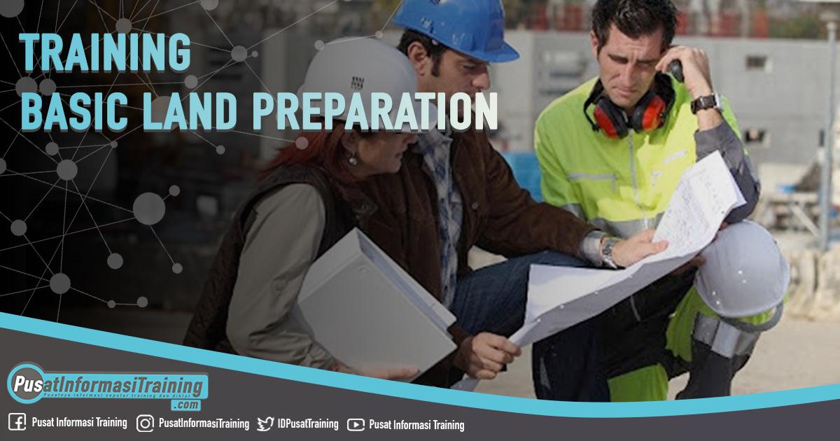 Training Basic Land Preparation Fitur Informasi Training Jadwal Pelatihan Jogja Jakarta Bandung Bali Surabaya