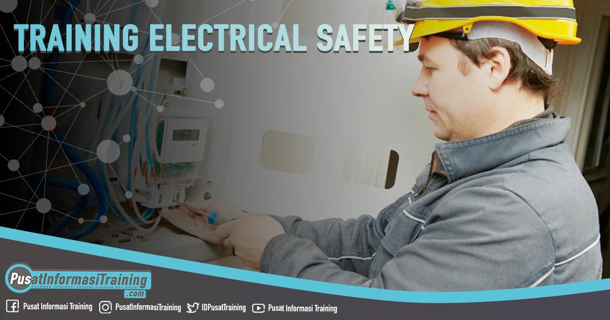 Training Electrical Safety Fitur Informasi Training Jadwal Pelatihan Jogja Jakarta Bandung Bali Surabaya