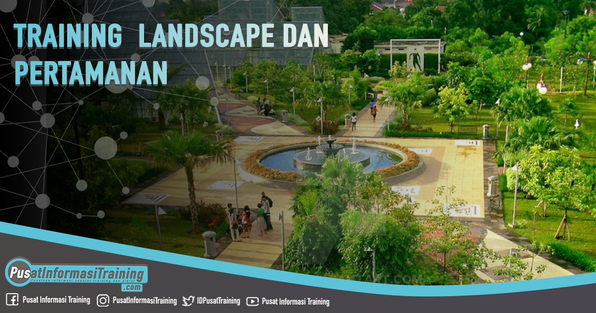 Training Landscape dan Pertamanan Fitur Informasi Training Jadwal Pelatihan Jogja Jakarta Bandung Bali Surabaya