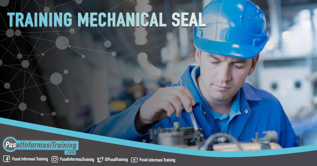 Training Mechanical Seal Fitur Informasi Training Jadwal Pelatihan Jogja Jakarta Bandung Bali Surabaya