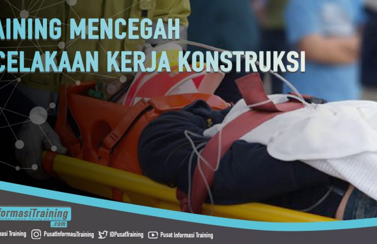 Training Mencegah Kecelakaan Kerja Konstruksi