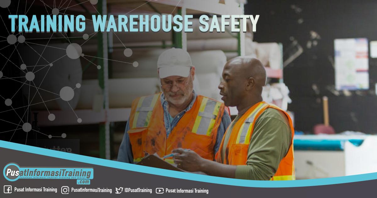 Training Warehouse Safety Fitur Informasi Training Jadwal Pelatihan Jogja Jakarta Bandung Bali Surabaya  - Training Warehouse Safety