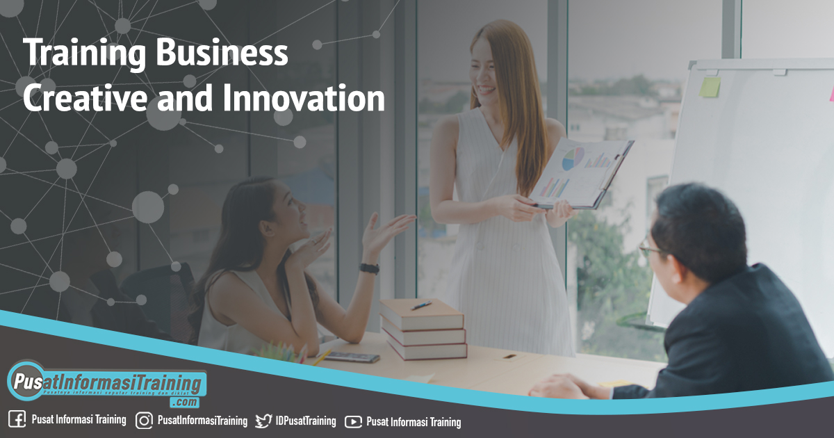 Training Business Creative and Innovation Fitur Informasi Training Jadwal Pelatihan Jogja Jakarta Bandung Bali Surabaya