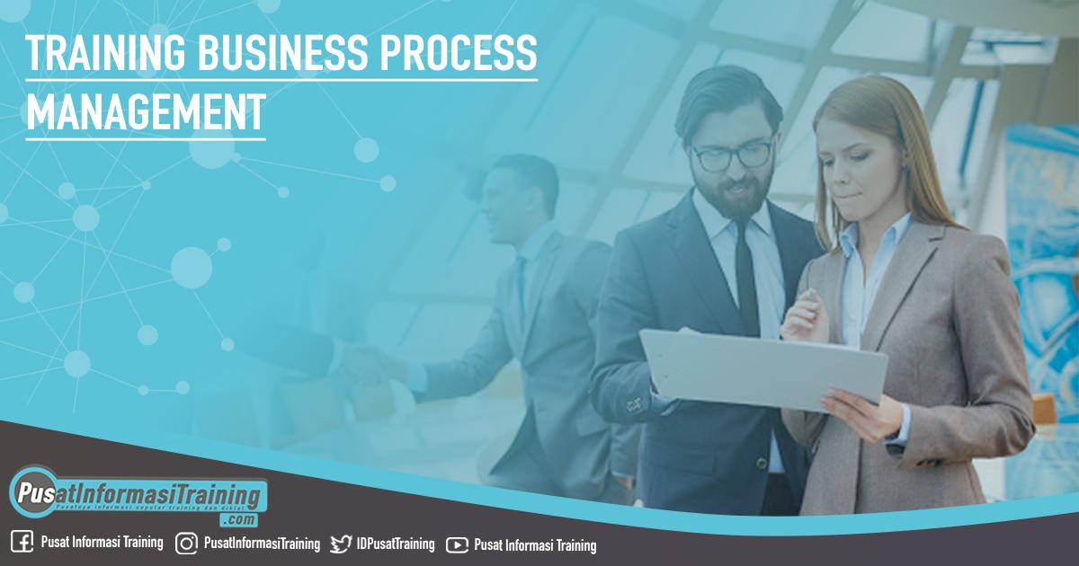 Training Business Process Management Fitur Informasi Training Jadwal Pelatihan Jogja Jakarta Bandung Bali Surabaya