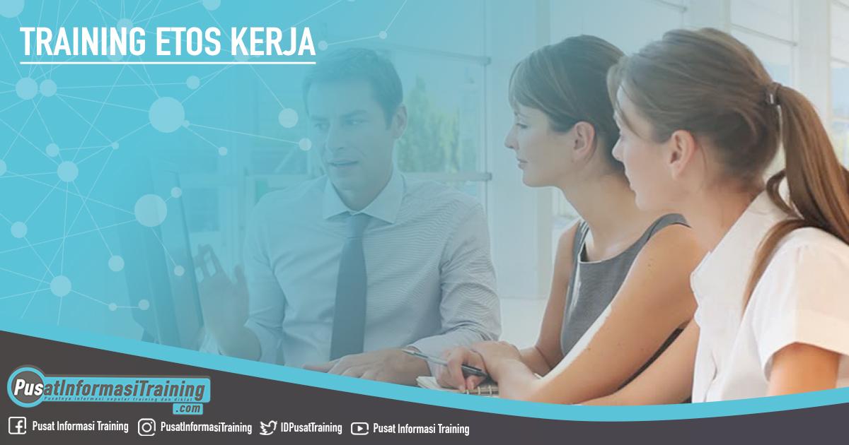 Training Etos Kerja Fitur Informasi Training Jadwal Pelatihan Jogja Jakarta Bandung Bali Surabaya  - Training Etos Kerja
