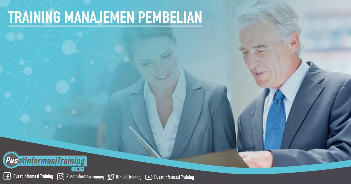 Training Manajemen Pembelian Fitur Informasi Training Jadwal Pelatihan Jogja Jakarta Bandung Bali Surabaya  - Training Manajemen Pembelian