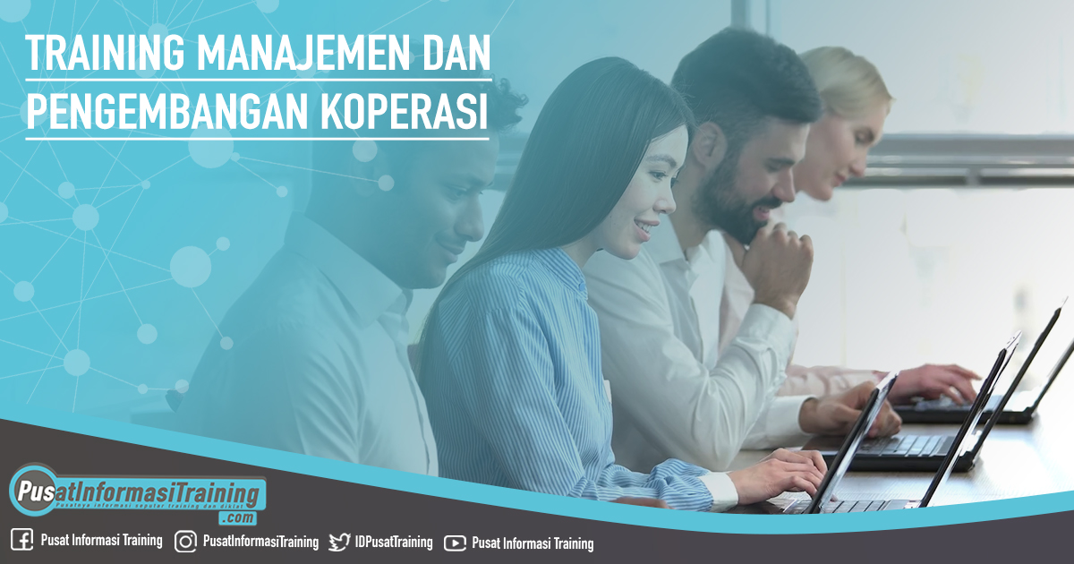 Training Manajemen dan Pengembangan Koperasi Fitur Informasi Training Jadwal Pelatihan Jogja Jakarta Bandung Bali Surabaya  - Training Manajemen dan Pengembangan Koperasi