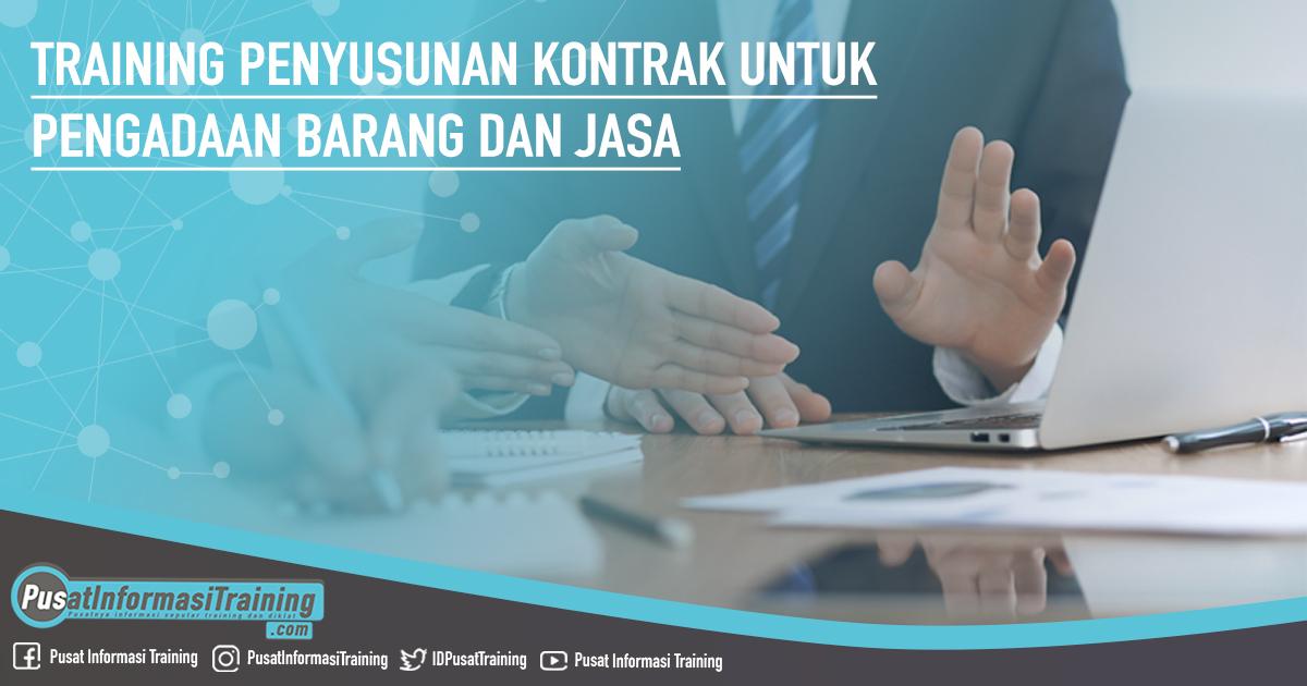 Training Penyusunan Kontrak Untuk Pengadaan Barang dan Jasa Fitur Informasi Training Jadwal Pelatihan Jogja Jakarta Bandung Bali Surabaya  - Training Penyusunan Kontrak Untuk Pengadaan Barang dan Jasa