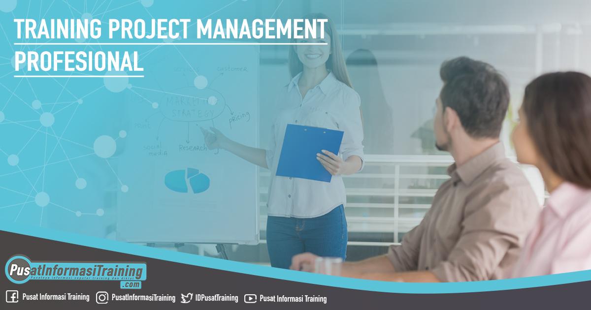 Training Project Management Profesional Fitur Informasi Training Jadwal Pelatihan Jogja Jakarta Bandung Bali Surabaya
