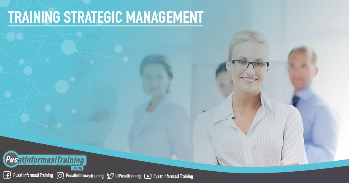 Training Strategic Management Fitur Informasi Training Jadwal Pelatihan Jogja Jakarta Bandung Bali Surabaya