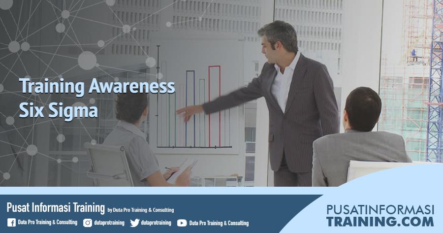 Fitur Awareness Six Sigma Informasi Training Jadwal Pelatihan Jogja Jakarta Bandung Bali Surabaya