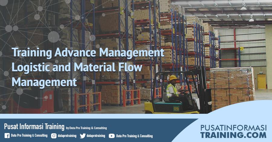 Fitur Informasi Advance Management Logistic and Material Flow Management Training Jadwal Pelatihan Jogja Jakarta Bandung Bali Surabaya