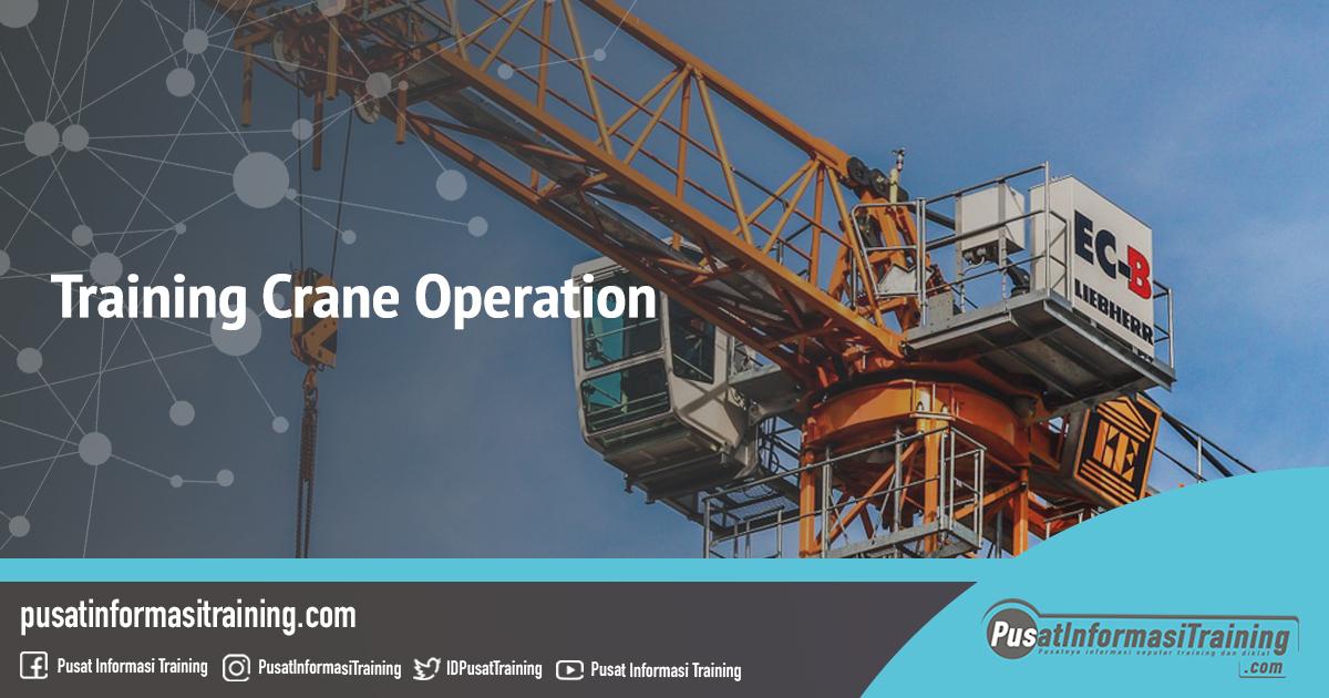 Fitur Informasi Training Crane Operation Training Jadwal Pelatihan Jogja Jakarta Bandung Bali Surabaya