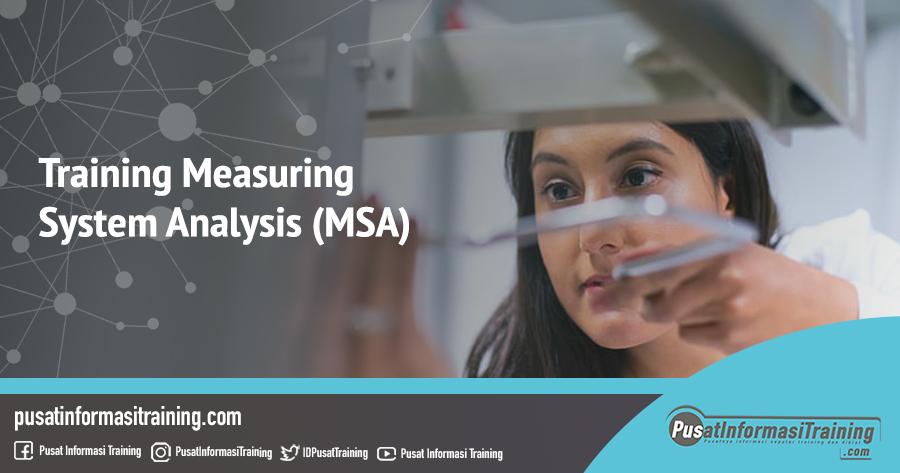 Fitur Informasi Training Measuring System Analysis (MSA) Training Jadwal Pelatihan Jogja Jakarta Bandung Bali Surabaya