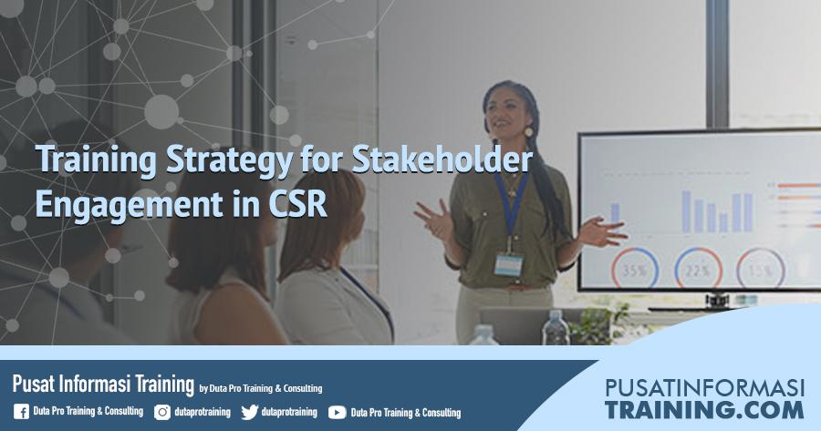 Fitur Informasi Training Strategy for Stakeholder Engagement in CSR Training Jadwal Pelatihan Jogja Jakarta Bandung Bali Surabaya  - Training Strategy for Stakeholder Engagement in CSR