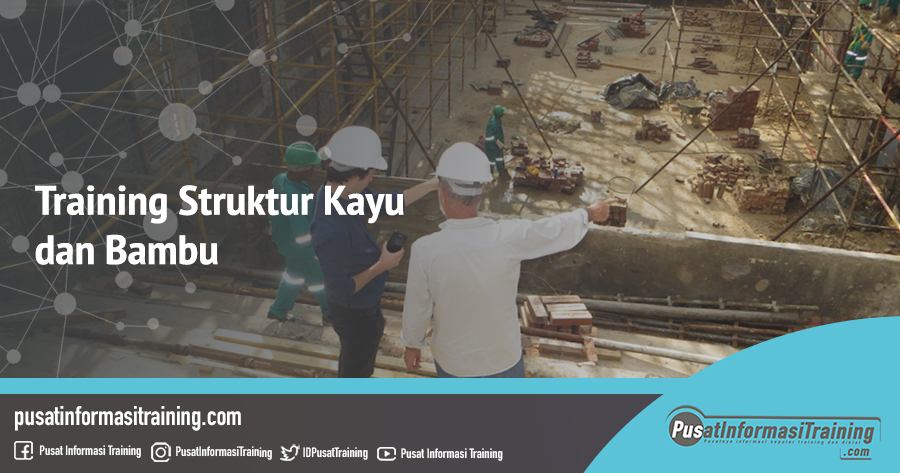 Fitur Informasi Training Struktur Kayu dan Bambu Training Jadwal Pelatihan Jogja Jakarta Bandung Bali Surabaya
