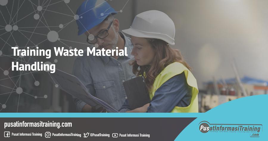 Fitur Informasi Training Waste Material Handling Training Jadwal Pelatihan Jogja Jakarta Bandung Bali Surabaya 1 1 - Training Waste Material Handling