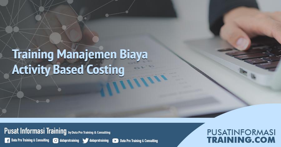 Fitur Manajemen Biaya Activity Based Costing Informasi Training Jadwal Pelatihan Jogja Jakarta Bandung Bali Surabaya