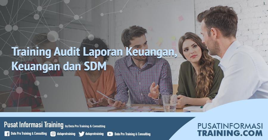 Fitur Training Audit Laporan Keuangan, Keuangan dan SDM Informasi Training Jadwal Pelatihan Jogja Jakarta Bandung Bali Surabaya