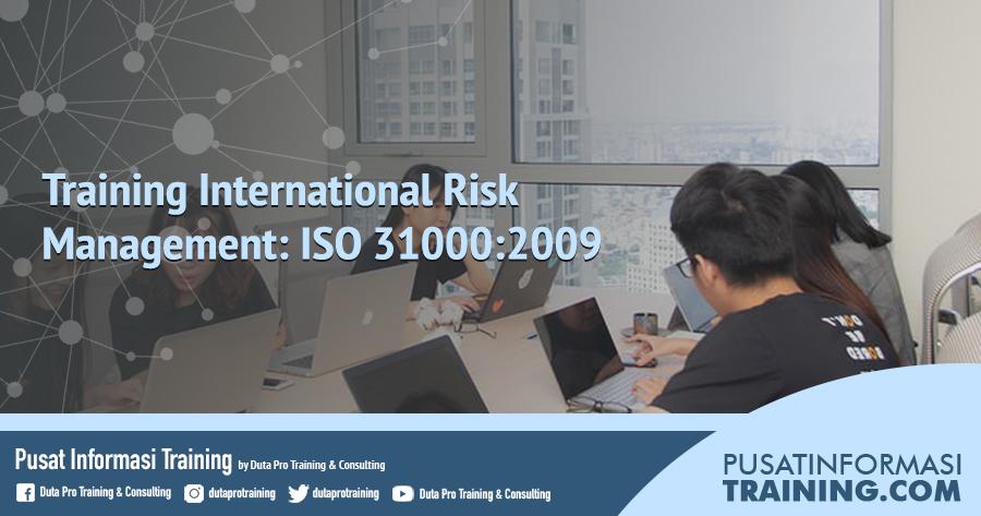 Fitur Training International Risk Management- ISO 31000-2009 Informasi Training Jadwal Pelatihan Jogja Jakarta Bandung Bali Surabaya
