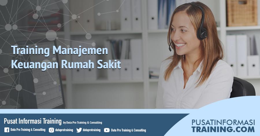 Fitur Training Manajemen Keuangan Rumah Sakit Informasi Training Jadwal Pelatihan Jogja Jakarta Bandung Bali Surabaya