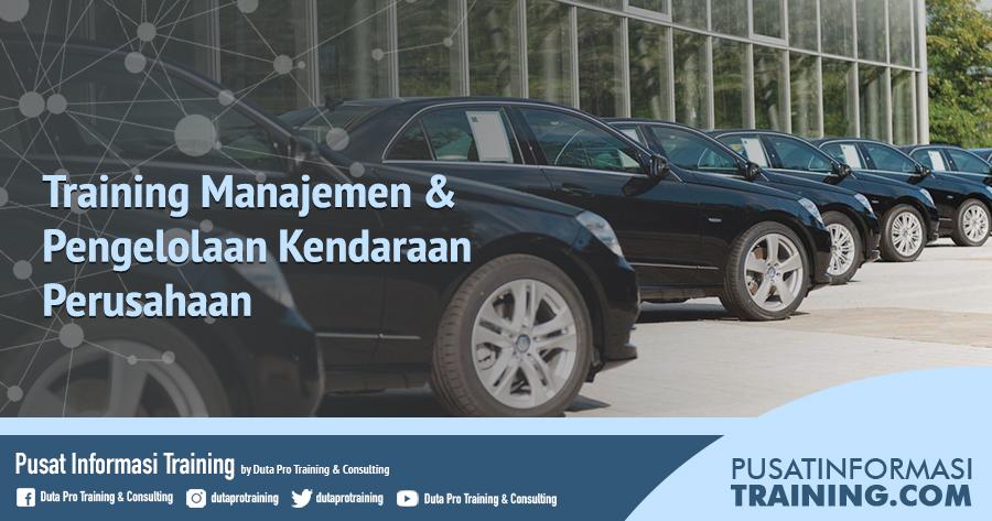 Fitur Training Manajemen & Pengelolaan Kendaraan Perusahaan Informasi Training Jadwal Pelatihan Jogja Jakarta Bandung Bali Surabaya