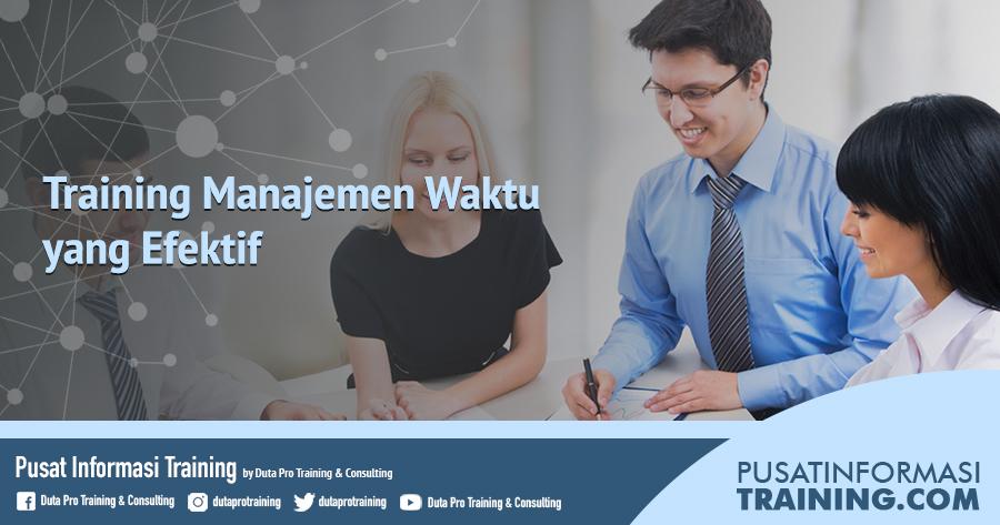 Fitur Training Manajemen Waktu yang Efektif Informasi Training Jadwal Pelatihan Jogja Jakarta Bandung Bali Surabaya