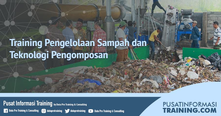 Fitur Training Pengelolaan Sampah dan Teknologi Pengomposan Informasi Training Jadwal Pelatihan Jogja Jakarta Bandung Bali Surabaya