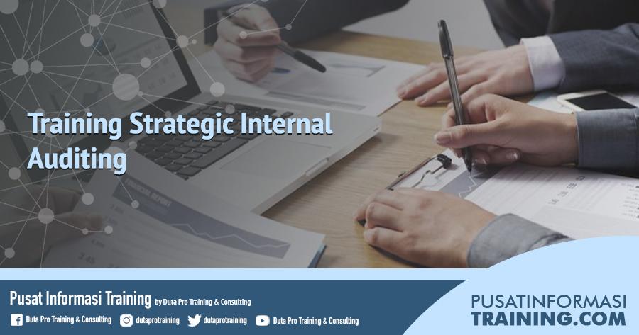 Fitur Training Strategic Internal Auditing Informasi Training Jadwal Pelatihan Jogja Jakarta Bandung Bali Surabaya