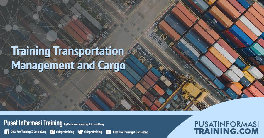 Fitur Training Transportation Management and Cargo Informasi Training Jadwal Pelatihan Jogja Jakarta Bandung Bali Surabaya