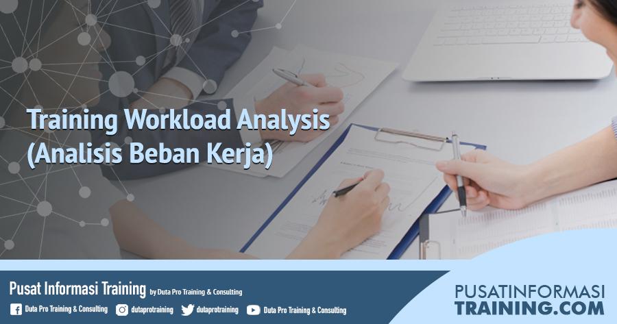 Fitur Training Workload Analysis (Analisis Beban Kerja) Informasi Training Jadwal Pelatihan Jogja Jakarta Bandung Bali Surabaya