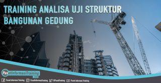 Training Analisa Uji Struktur Bangunan Gedung Fitur Informasi Training Jadwal Pelatihan Jogja Jakarta Bandung Bali Surabaya