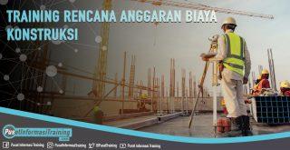 Training Rencana Anggaran Biaya Konstruksi Fitur Informasi Training Jadwal Pelatihan Jogja Jakarta Bandung Bali Surabaya