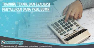 Training Teknik dan Evaluasi Penyaluran Dana PKBL BUMN Fitur Informasi Training Jadwal Pelatihan Jogja Jakarta Bandung Bali Surabaya